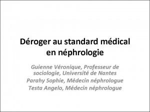 Déroger au standard médical_en_néphrologie_V_Guienne_Colloque_2014