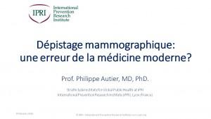 PhilippeAutier Dépistage mammographique - une erreur de la médicine moderne
