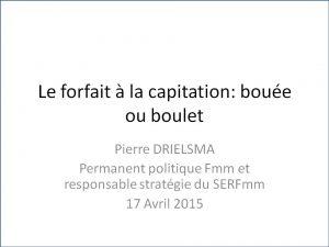 Pierre_DRIEMSLA_impact du forfait à la capitation